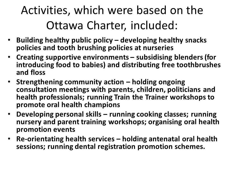 Activities, which were based on the Ottawa Charter, included: