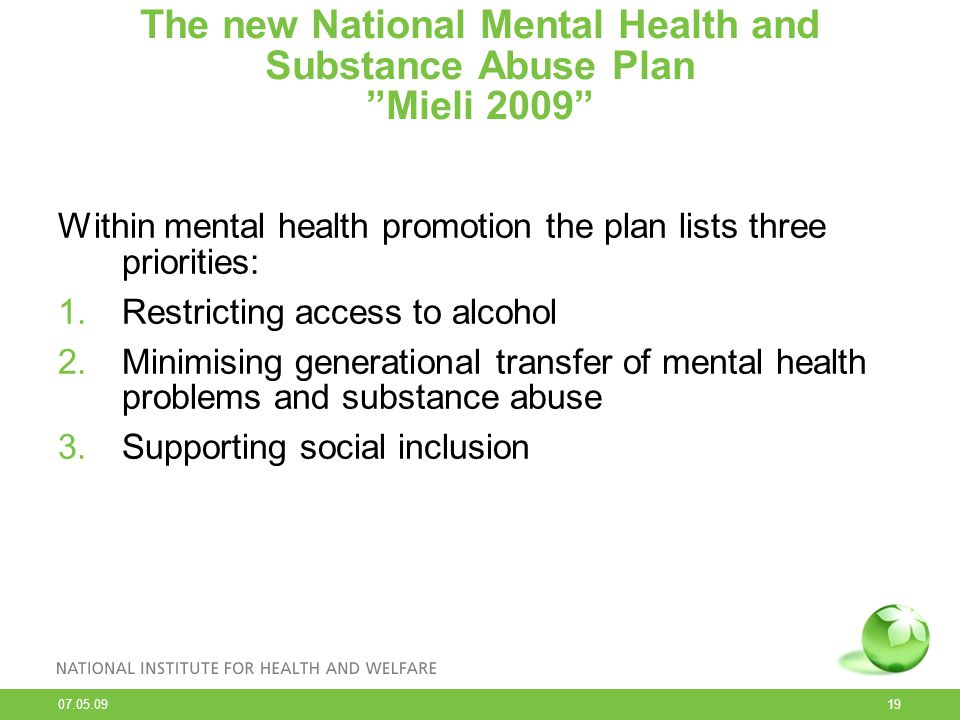 The new National Mental Health and Substance Abuse Plan Mieli 2009