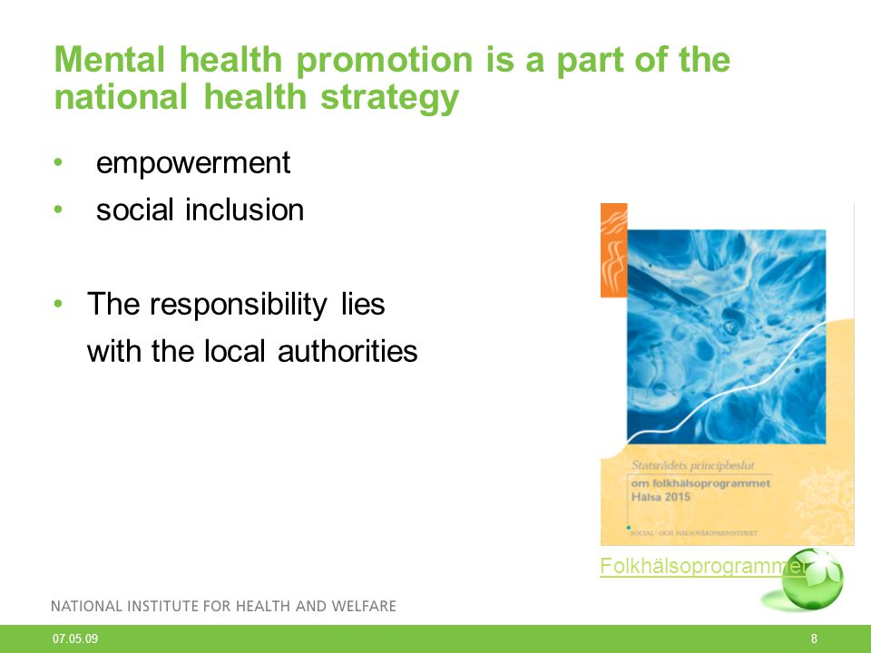 Mental health promotion is a part of the national health strategy