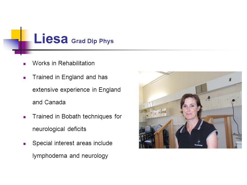 Liesa Grad Dip Phys Works in Rehabilitation