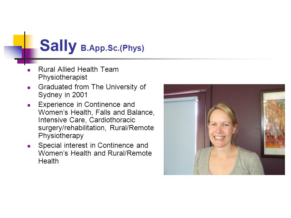 Sally B.App.Sc.(Phys) Rural Allied Health Team Physiotherapist