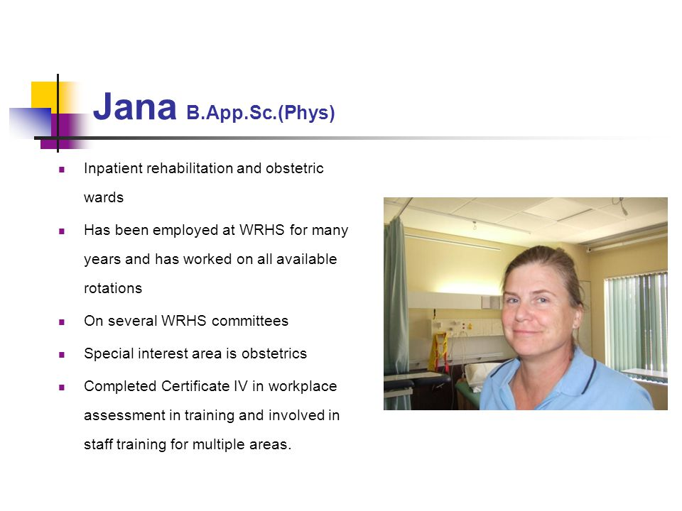 Jana B.App.Sc.(Phys) Inpatient rehabilitation and obstetric wards