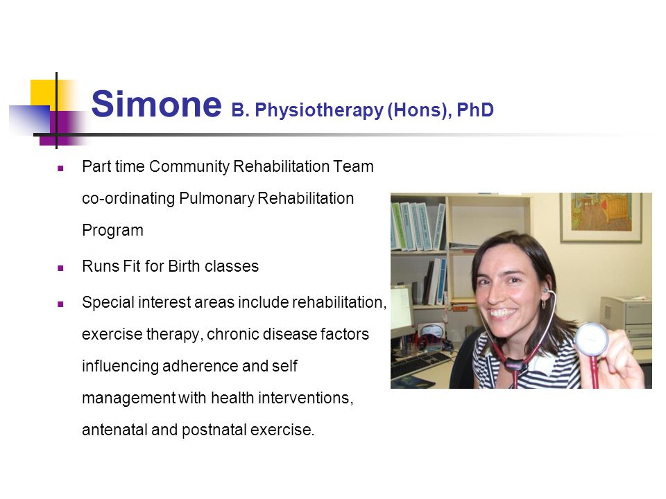 Simone B. Physiotherapy (Hons), PhD