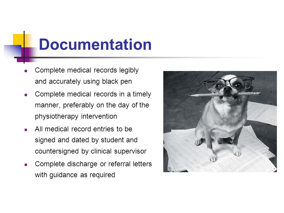 Documentation Complete medical records legibly and accurately using black pen.
