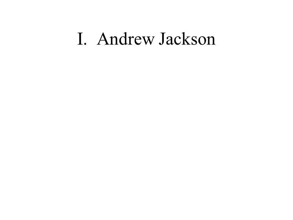 I. Andrew Jackson