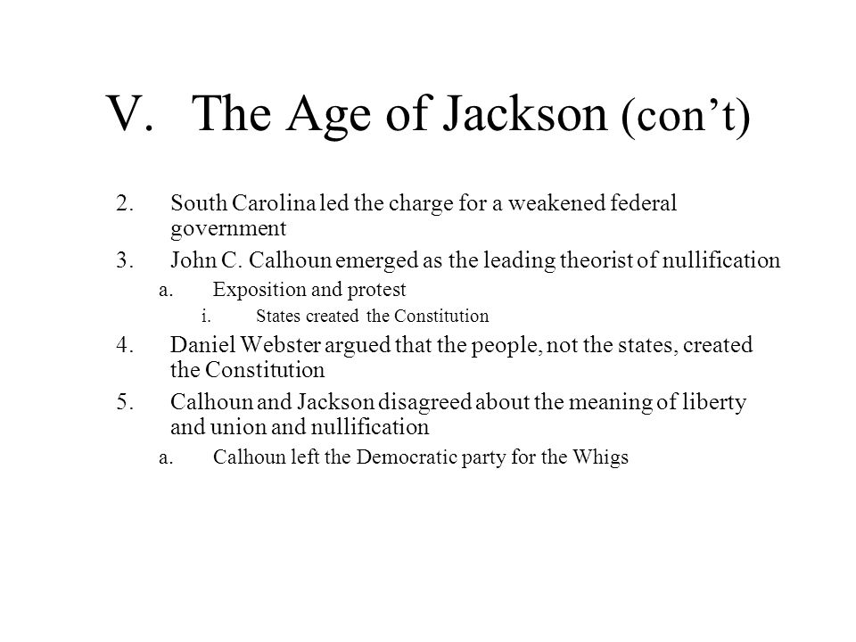 V. The Age of Jackson (con't)