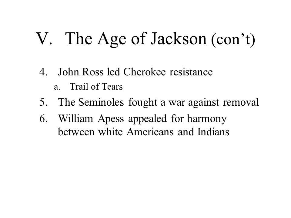 V. The Age of Jackson (con't)