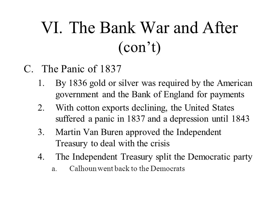 VI. The Bank War and After (con't)