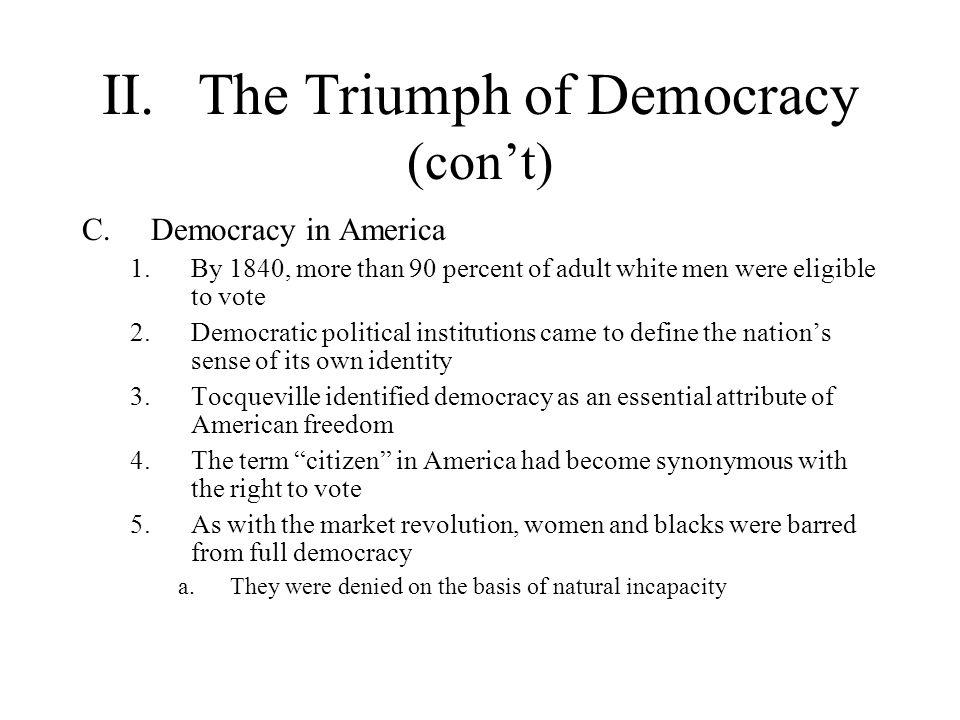 II. The Triumph of Democracy (con't)