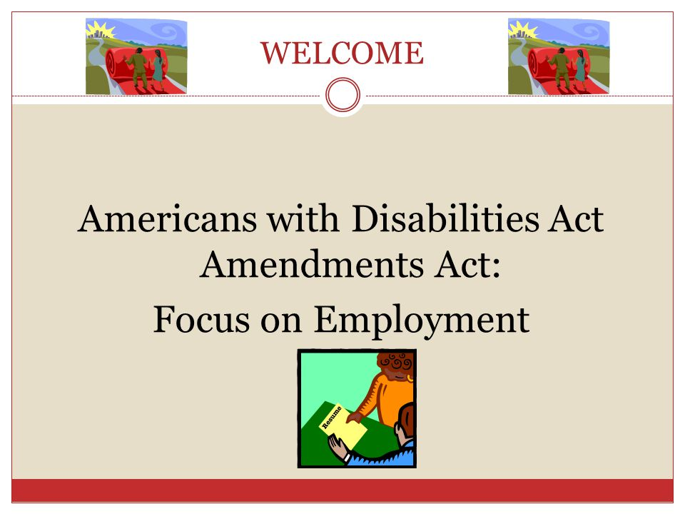 Americans with Disabilities Act Amendments Act: Focus on Employment