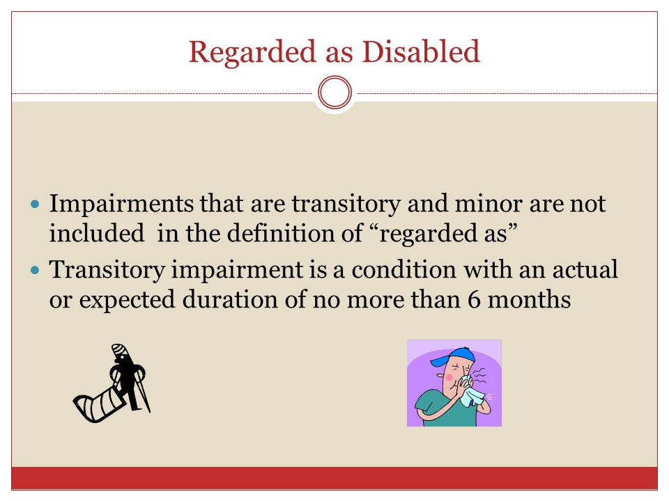 Regarded as Disabled Impairments that are transitory and minor are not included in the definition of regarded as
