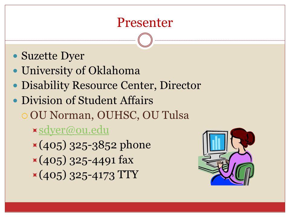 Presenter Suzette Dyer University of Oklahoma