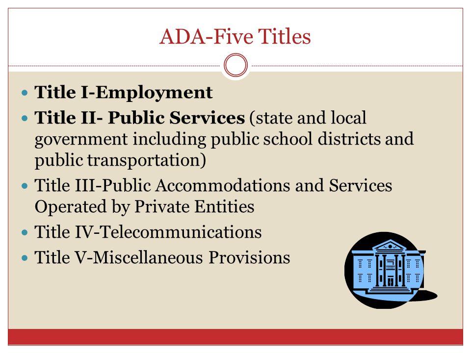 ADA-Five Titles Title I-Employment