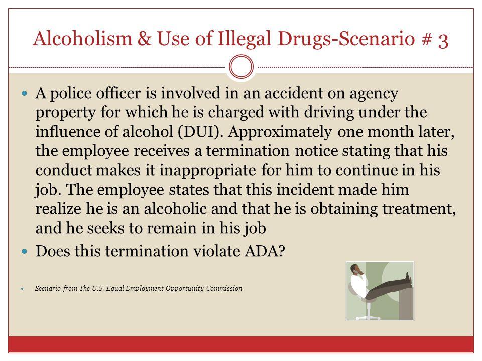 Alcoholism & Use of Illegal Drugs-Scenario # 3