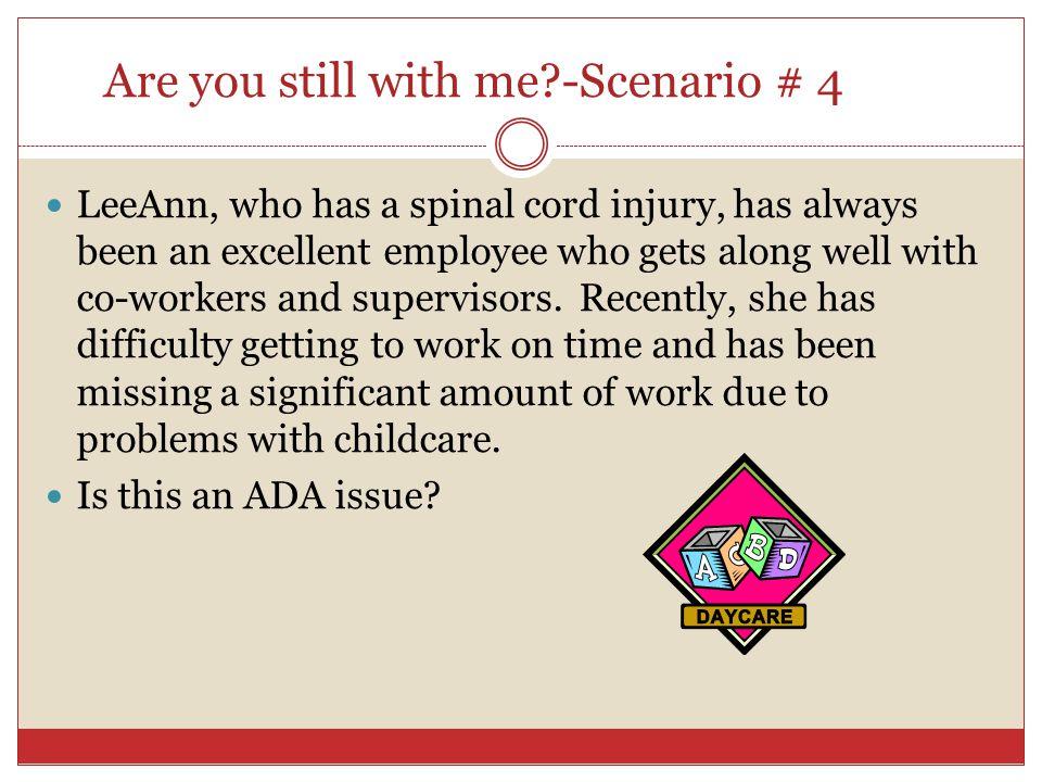Are you still with me -Scenario # 4