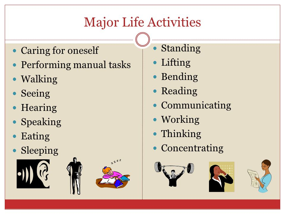 Major Life Activities Standing Caring for oneself Lifting