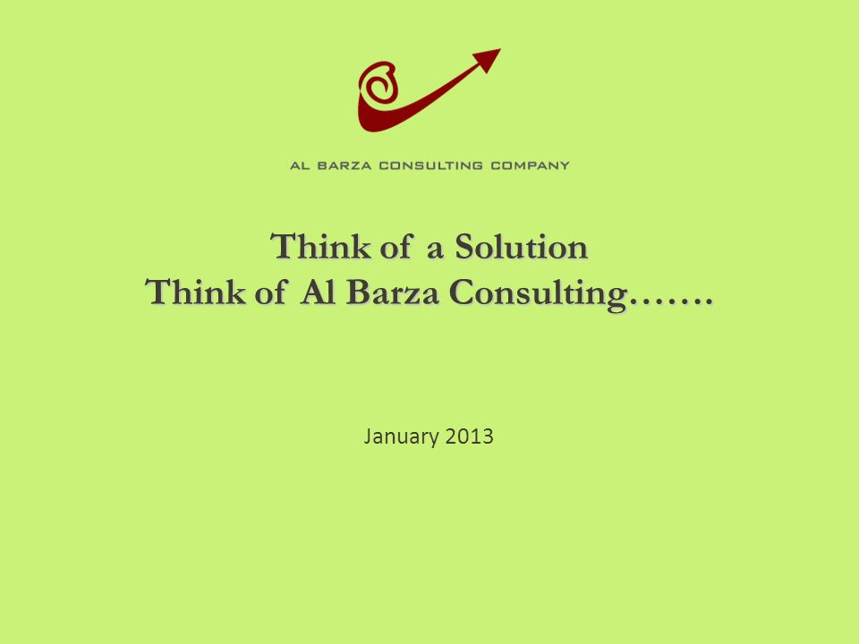 Think of a Solution Think of Al Barza Consulting…….