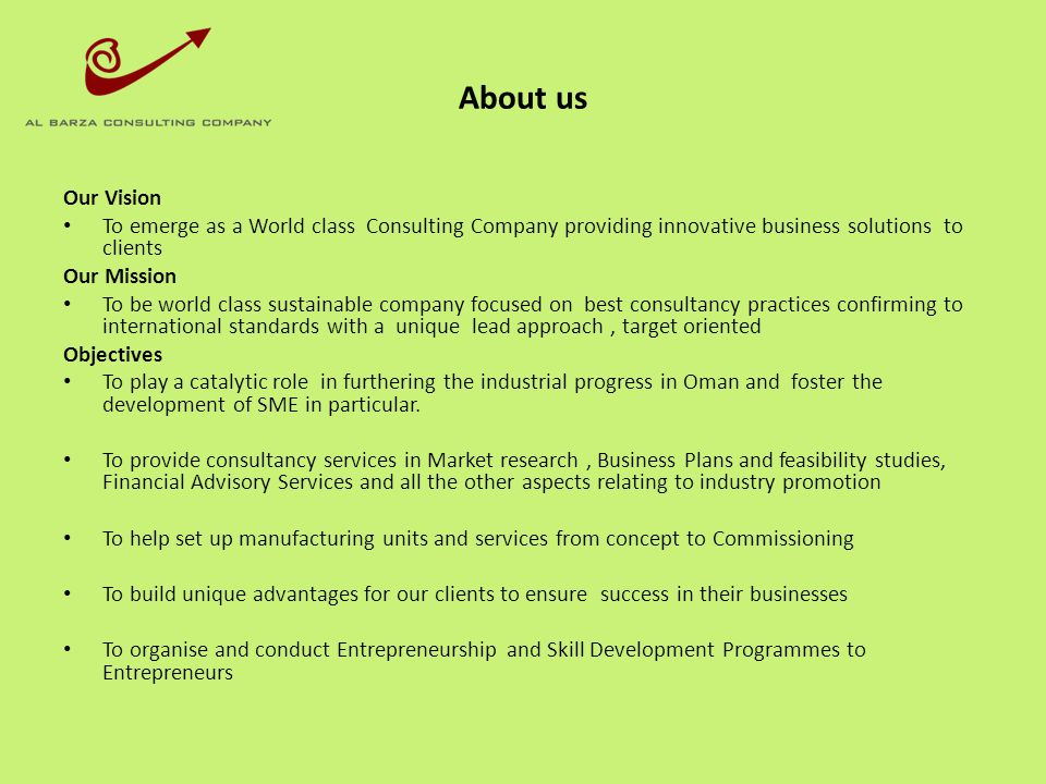 About us Our Vision. To emerge as a World class Consulting Company providing innovative business solutions to clients.
