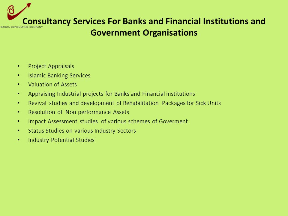 Consultancy Services For Banks and Financial Institutions and Government Organisations