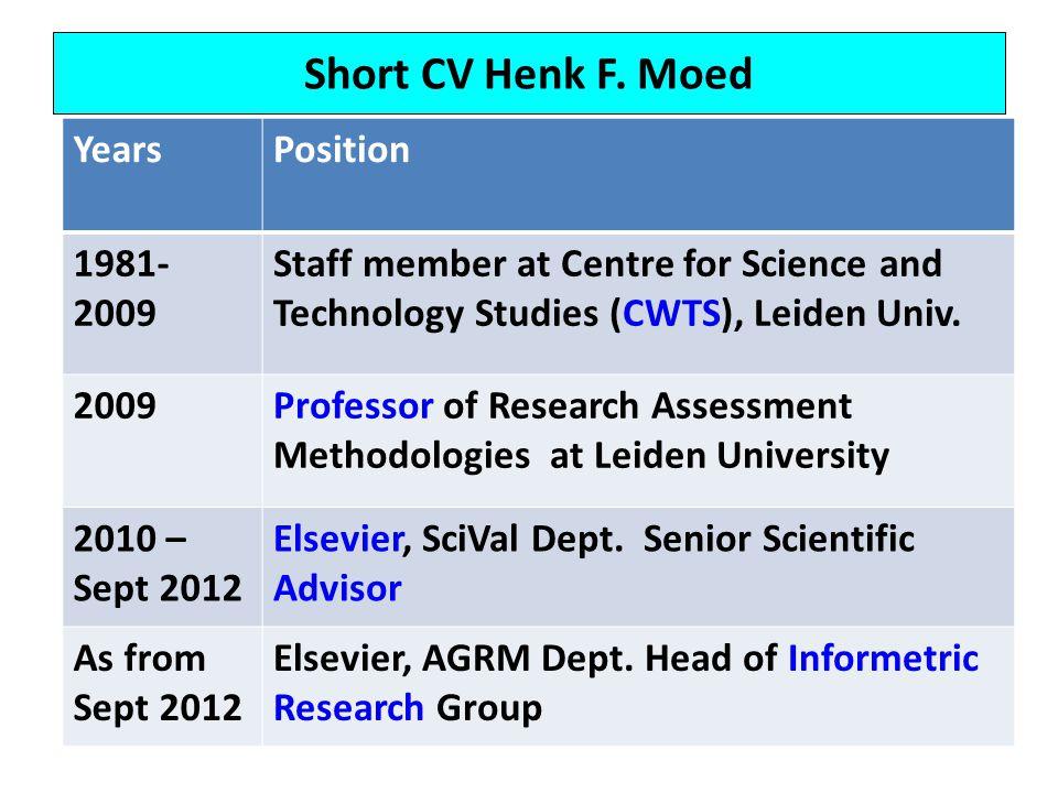 Short CV Henk F. Moed Years Position 1981-2009