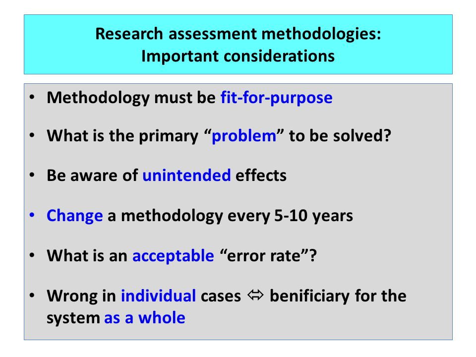 Research assessment methodologies: Important considerations