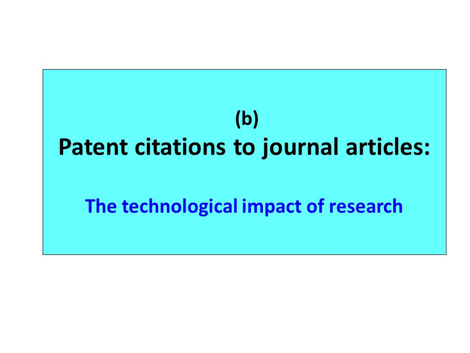 (b) Patent citations to journal articles: The technological impact of research