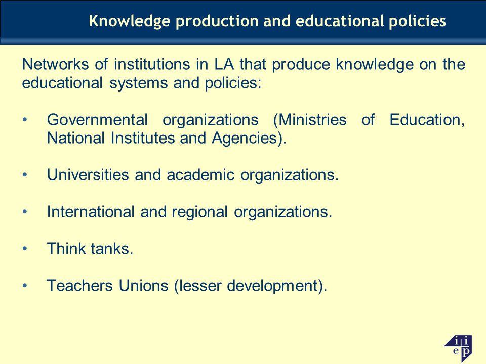 Knowledge production and educational policies