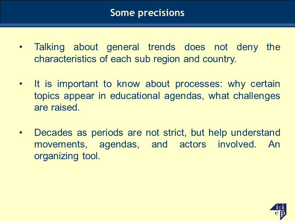 Some precisions Talking about general trends does not deny the characteristics of each sub region and country.
