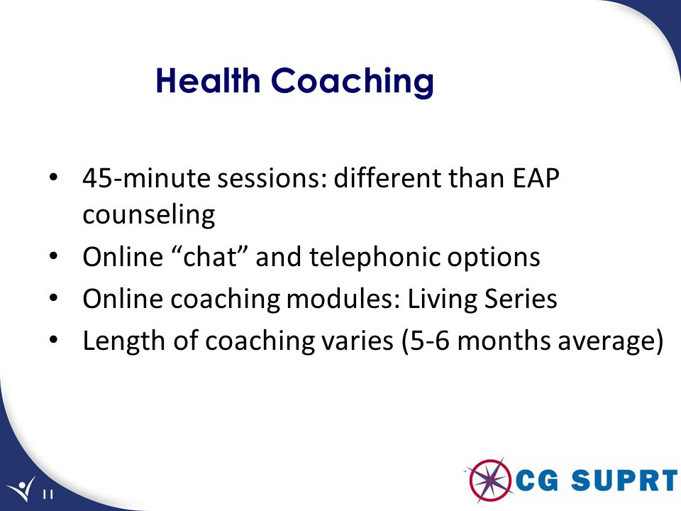 Health Coaching 45-minute sessions: different than EAP counseling