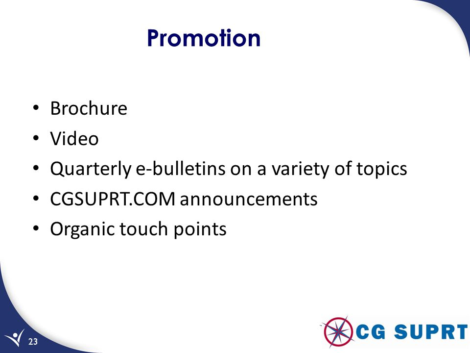 Promotion Brochure Video Quarterly e-bulletins on a variety of topics