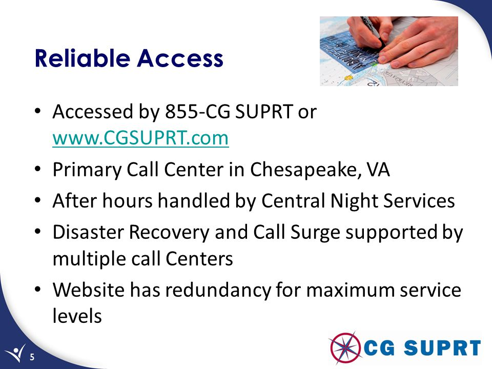 Reliable Access Accessed by 855-CG SUPRT or www.CGSUPRT.com