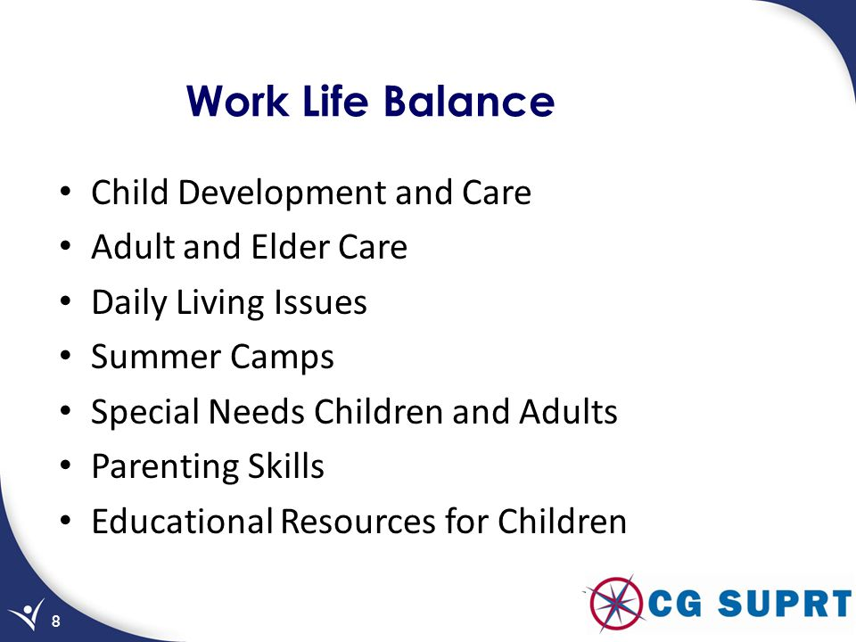 Work Life Balance Child Development and Care Adult and Elder Care