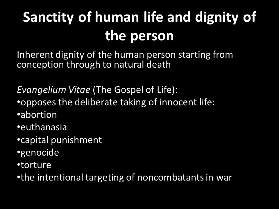 Sanctity of human life and dignity of the person