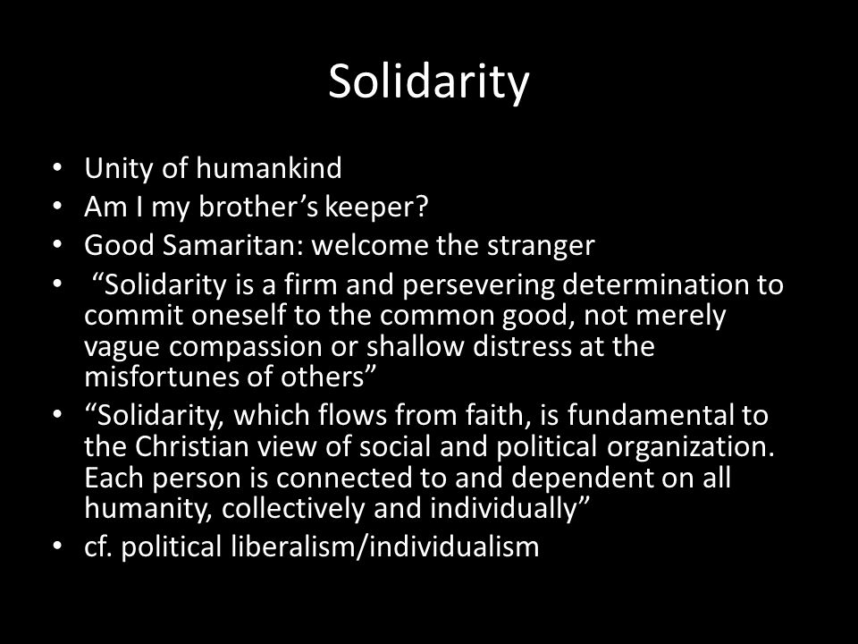 Solidarity Unity of humankind Am I my brother's keeper