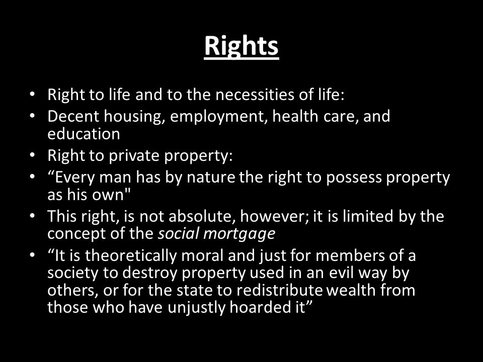 Rights Right to life and to the necessities of life: