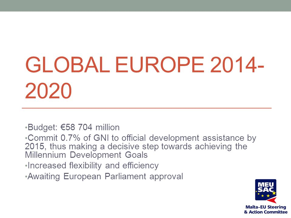 Global Europe 2014-2020 Budget: €58 704 million