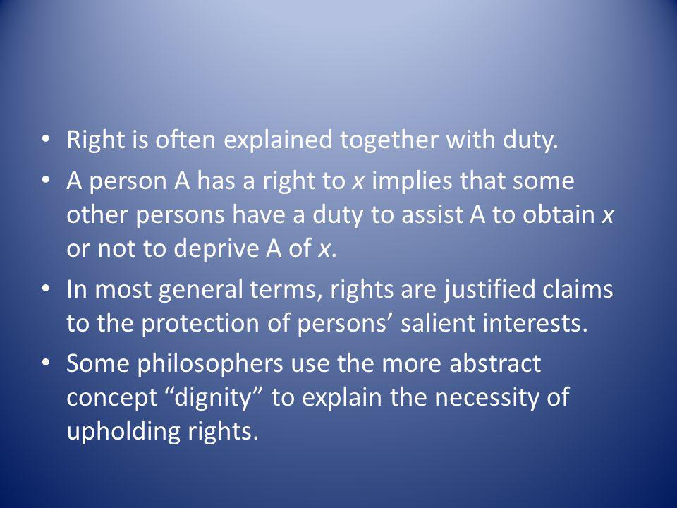 Right is often explained together with duty.