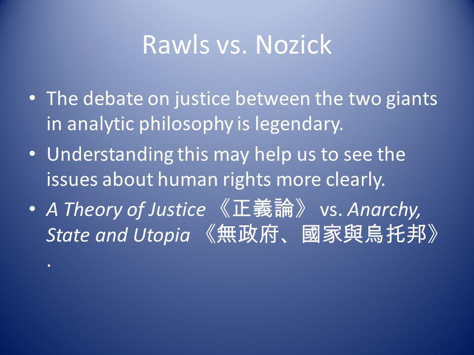 Rawls vs. Nozick The debate on justice between the two giants in analytic philosophy is legendary.