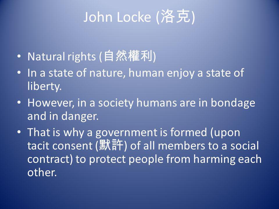 John Locke (洛克) Natural rights (自然權利)