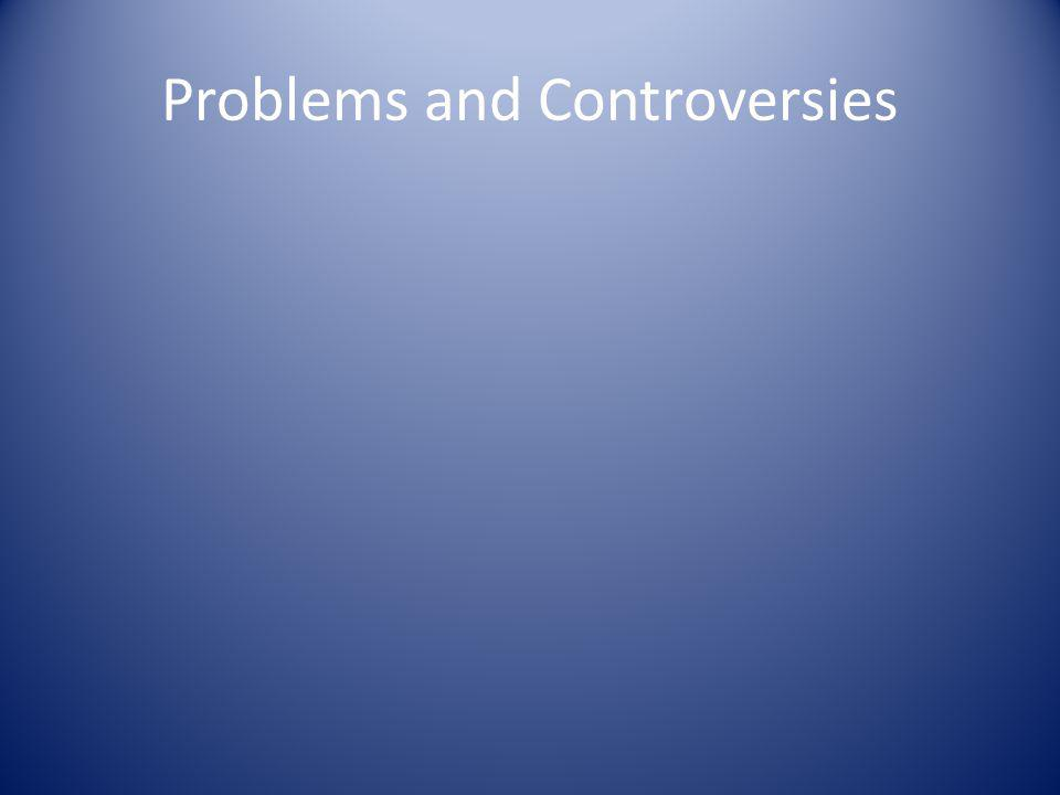 Problems and Controversies