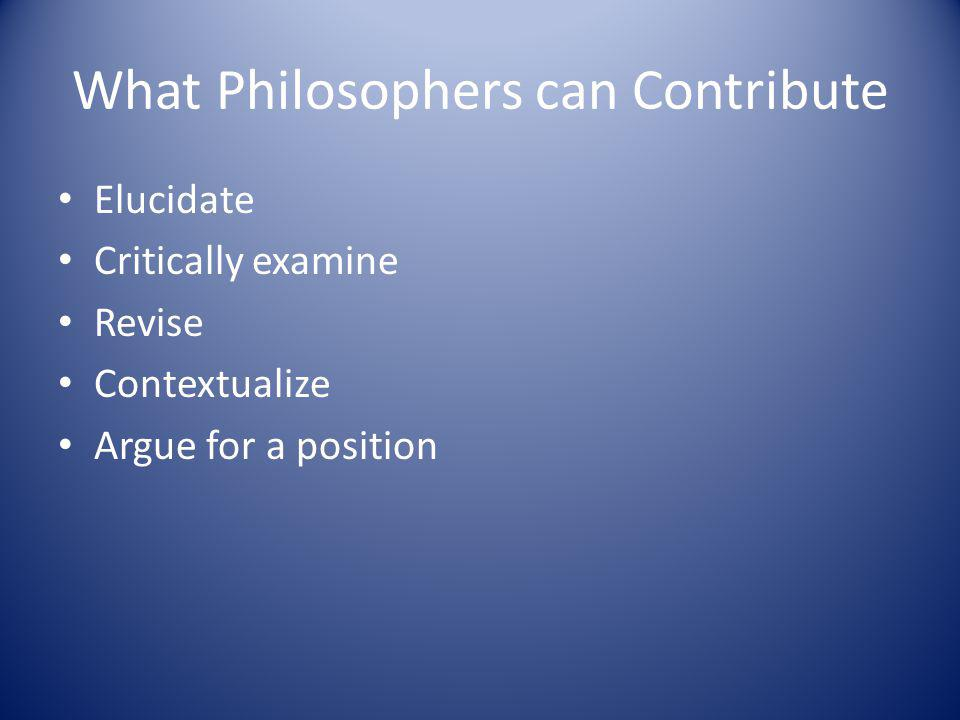 What Philosophers can Contribute