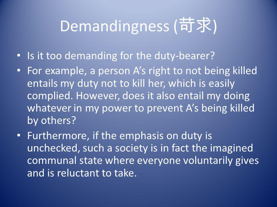 Demandingness (苛求) Is it too demanding for the duty-bearer