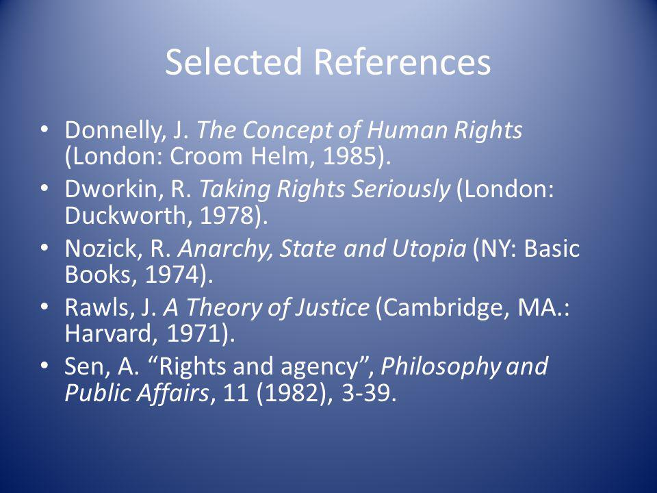 Selected References Donnelly, J. The Concept of Human Rights (London: Croom Helm, 1985).