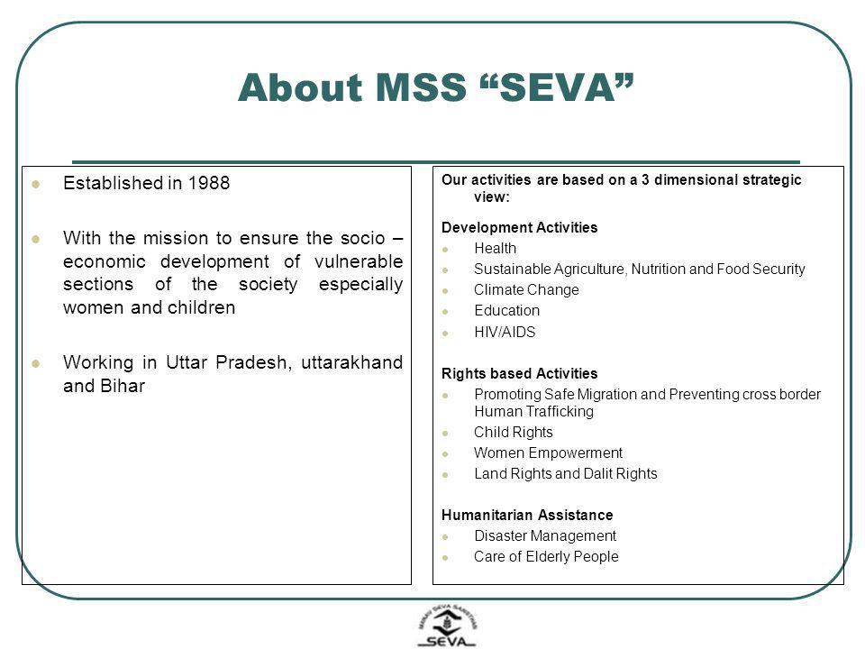 About MSS SEVA Established in 1988