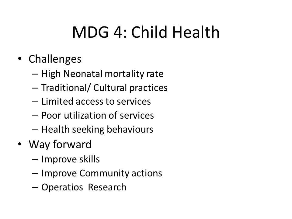 MDG 4: Child Health Challenges Way forward