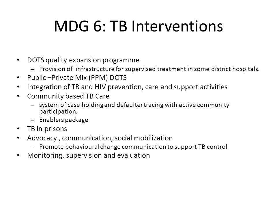 MDG 6: TB Interventions DOTS quality expansion programme