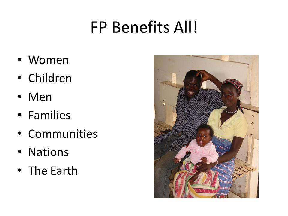 FP Benefits All! Women Children Men Families Communities Nations