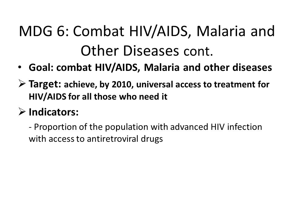 MDG 6: Combat HIV/AIDS, Malaria and Other Diseases cont.