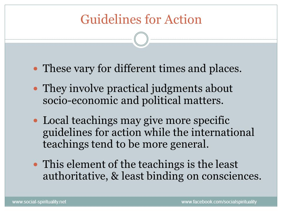 Guidelines for Action These vary for different times and places.