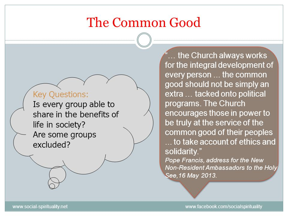 The Common Good Key Questions: